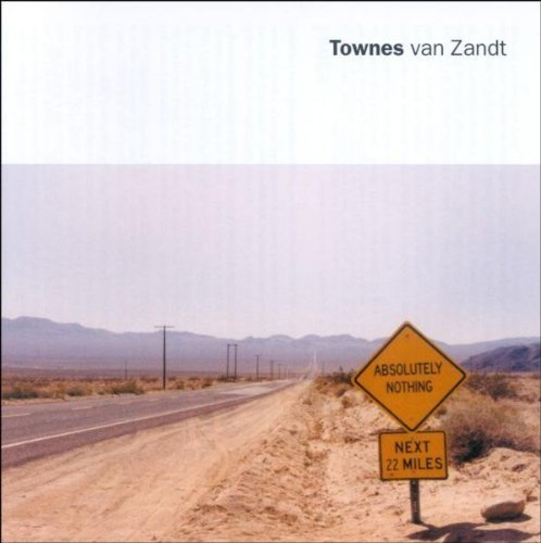 Townes Van Zandt Absolutely Nothing