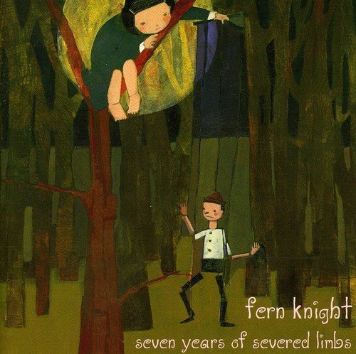 Fern Knight Seven Years Of Severed Limbs