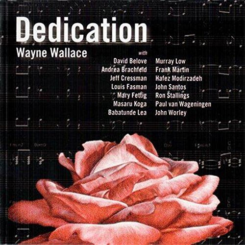 Wayne Wallace Dedication