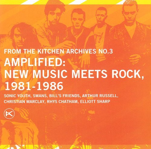 Amplified New Music Meets Rock 1981 1986