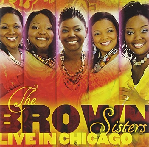 Brown Sisters Brown Sisters Live In Chicago