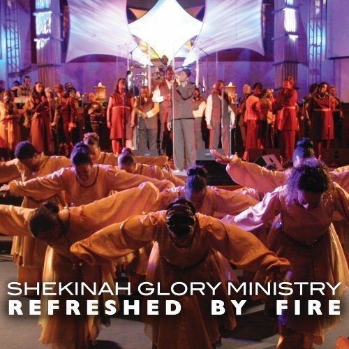 Shekinah Glory Ministry Refreshed By Fire 2 CD