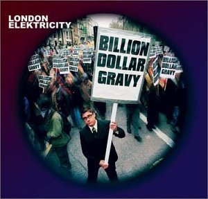 London Elektricity Billion Dollar Gravy