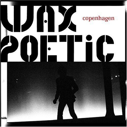 Wax Poetic Copenhagen