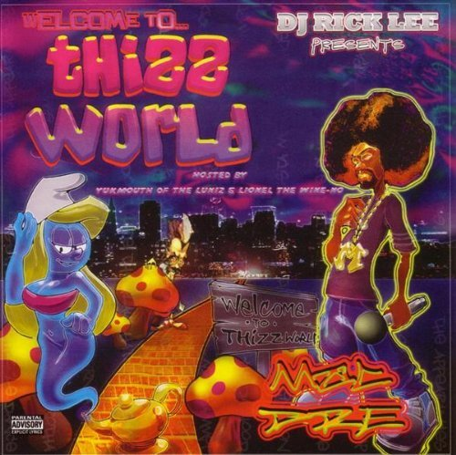 Mac Dre Welcome To Thizz World Explicit Version