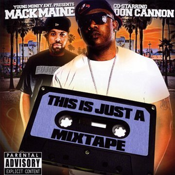Mack Maine This Is Just A Mixtape Explicit Version
