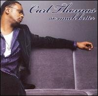 Carl Thomas So Much Better (+2 Bonus Tracks)