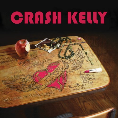 Crash Kelly One More Heart Attack