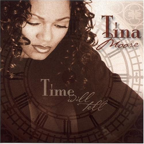 Tina Moore Time Will Tell