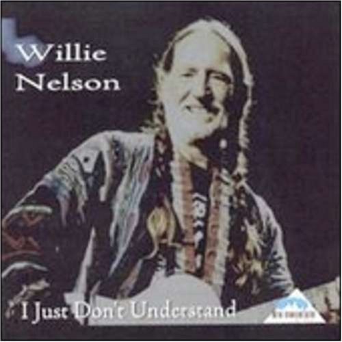 Willie Nelson I Just Dont Understand