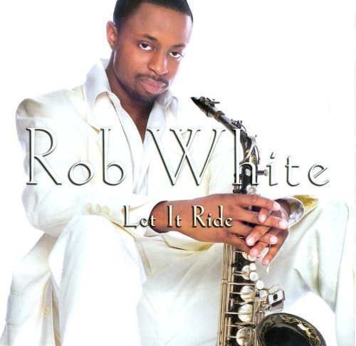 Rob White Let It Ride