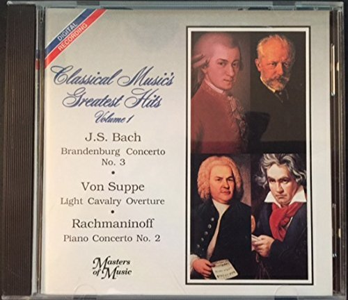 Classical Music's Greatest Hits Vol. 1 Bach Von Suppe Rachmaninoff