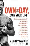 Aubrey Marcus Own The Day Own Your Life Optimized Practices For Waking Working Learning