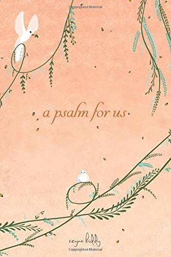 Reyna Biddy A Psalm For Us