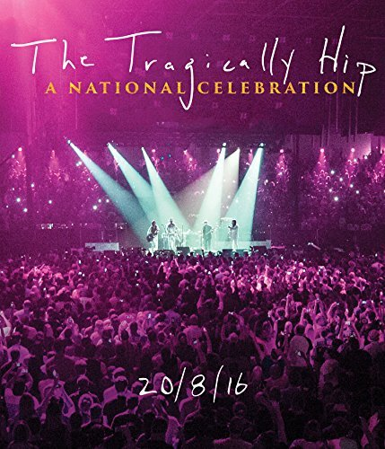 Tragically Hip National Celebration