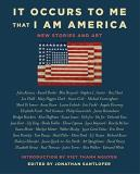 Various Authors It Occurs To Me That I Am America New Stories Russo Oates Gaiman Cunningham Clark Child Nguyen