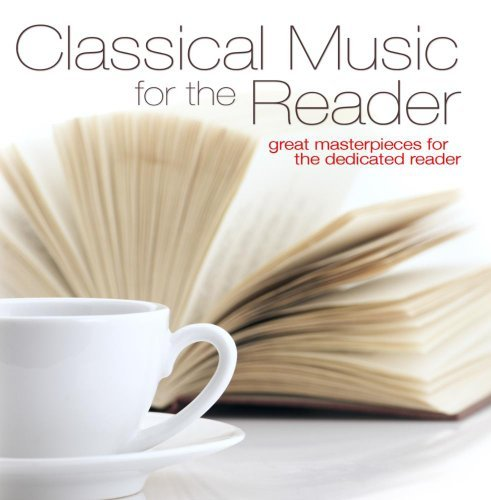 Classical Music For The Reader Great Masterpieces