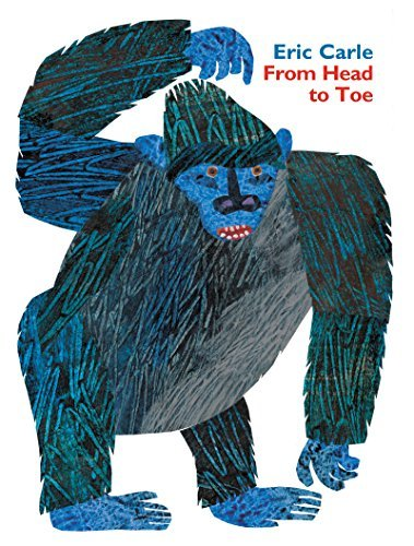 Eric Carle From Head To Toe Padded Board Book