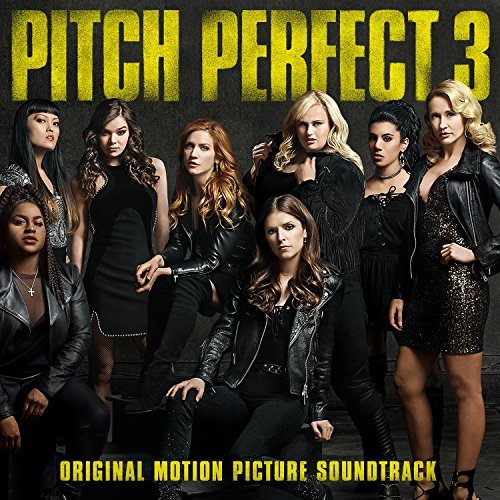 Pitch Perfect 3 Original Motion Picture Soundtrack