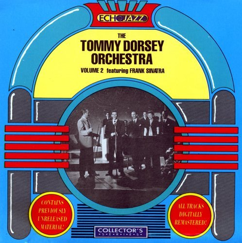 Tommy Dorsey Orchestra Vol. 2 (feat. Frank Sinatra)