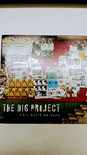 The Dig Project This World We Know