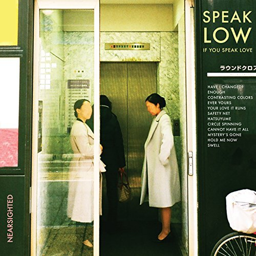 Speak Low If You Speak Love Nearsighted