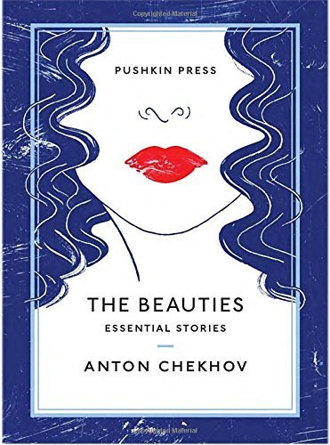 Anton Chekhov The Beauties Essential Stories