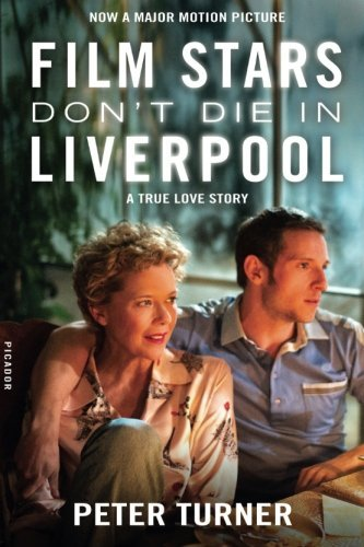 Peter Turner Film Stars Don't Die In Liverpool A True Love Story