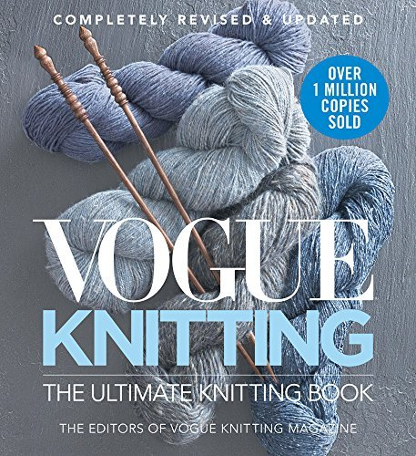 Editors Of Vogue Knitting Magazine Vogue Knitting The Ultimate Knitting Book Completely Revised & Updated Revised
