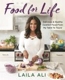 Laila Ali Food For Life Delicious & Healthy Comfort Food From My Table To Yours!