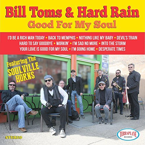 Bill Toms & Hard Rain Good For My Soul