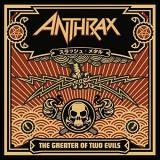 Anthrax Greater Of Two Evils