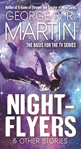 George R. R. Martin Nightflyers & Other Stories