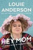 Louie Anderson Hey Mom Stories For My Mother But You Can Read Them Too