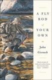 John Gierach A Fly Rod Of Your Own