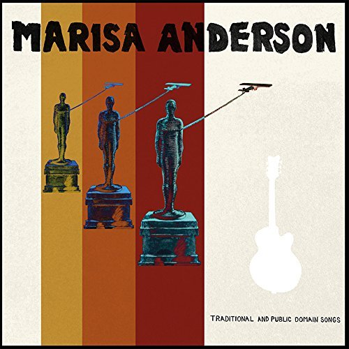 Marisa Anderson Traditional & Public Domain So