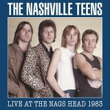 Nashville Teens Live At The Nags Head 1983