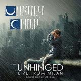 Unruly Child Unhinged Live From Milan