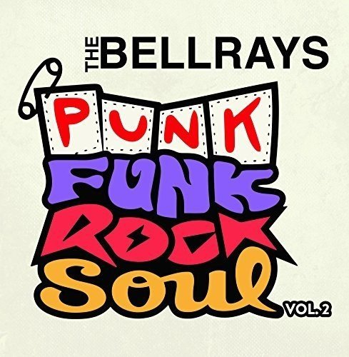 Bellrays Punk Funk Rock Soul 2