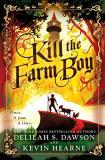 Delilah S. Dawson And Kevin Hearne Kill The Farm Boy The Tales Of Pell