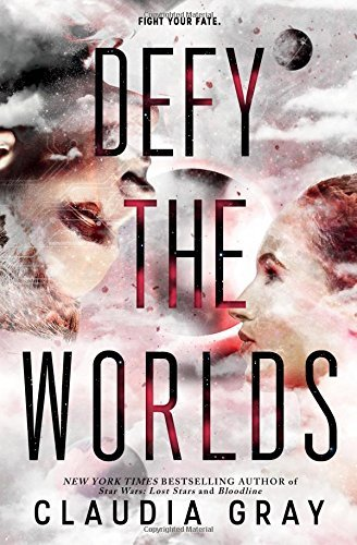 Claudia Gray Defy The Worlds