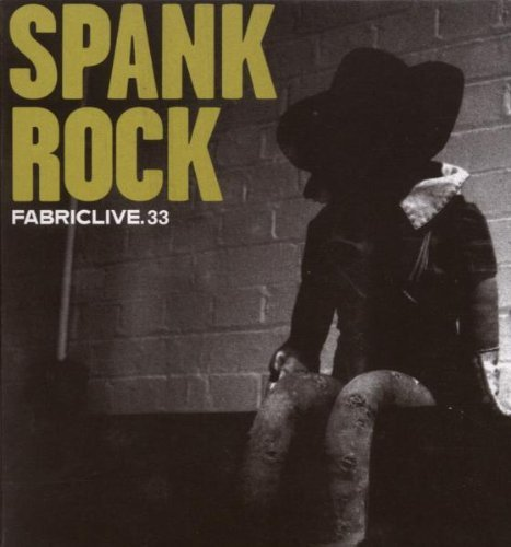 Spank Rock Fabriclive 33