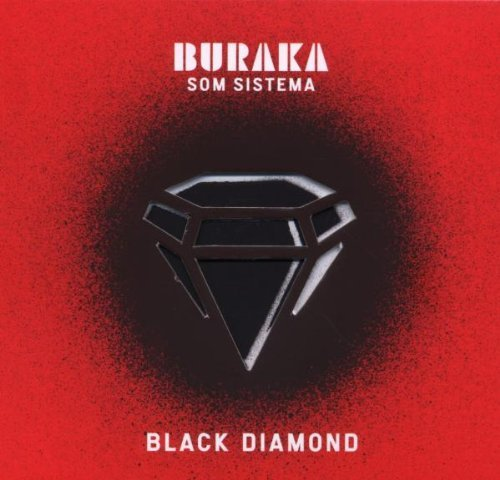 Buraka Som Sistema Black Diamond