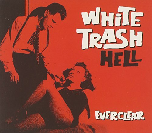 Everclear White Trash Hell