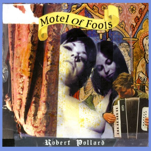 Robert Pollard Motel Of Fools