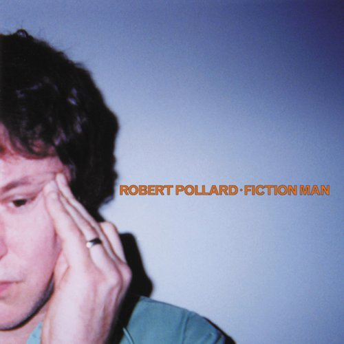 Robert Pollard Fiction Man