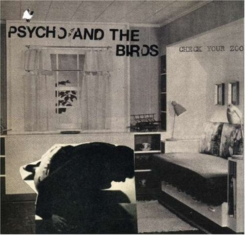 Psycho & The Birds Check Your Zoo Ep