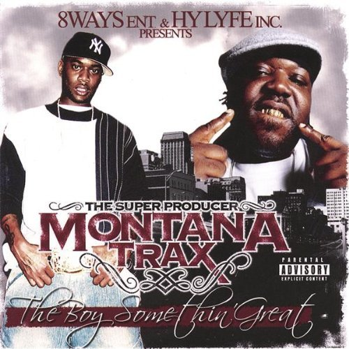 8ball & Montana Present Montana Trax Boy Somethin Grea Explicit Version