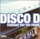 Disco D Straight Out Tha Trunk