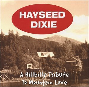 Hayseed Dixie Hillbilly Tribute To Mountain